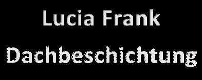 Lucia Frank Dachbeschichtung Logo