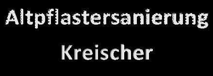 Altpflastersanierung Kreischer